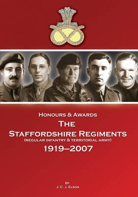 Honours & Awards the Staffordshire Regiment 1919-2007 (Hardback)