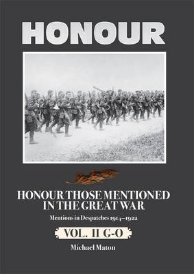 Honour Those Mentioned in the Great War 1914-1922: G-O: Volume II (Hardback)