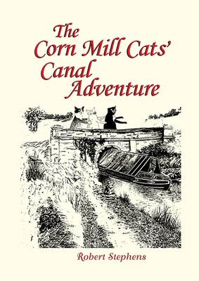The Corn Mill Cats' Canal Adventure (Paperback)