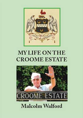 My Life on the Croome Estate (Paperback)