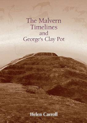The Malvern Timelines and George's Clay Pot (Paperback)