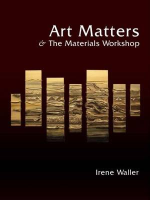 Art Matters and the Materials Workshop (Paperback)