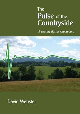 Pulse of the Countryside: A Country Doctor Remembers (Paperback)