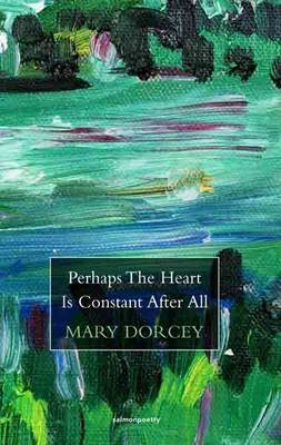 Perhaps The Heart Is Constant After All (Paperback)