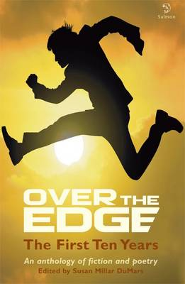 Over the Edge: The First Ten Years - An anthology of fiction and poetry (Paperback)