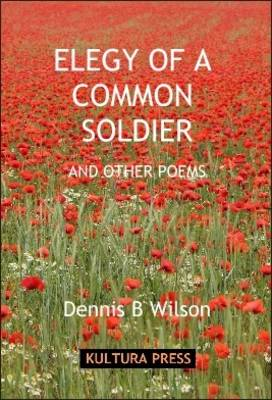 Elegy of a Common Soldier and Other Poems (Paperback)
