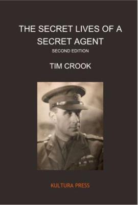 The Secret Lives of a Secret Agent: The Mysterious Life and Times of Alexander Wilson (Paperback)