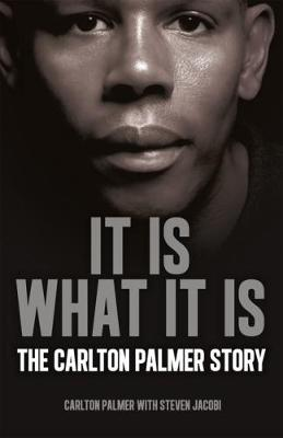 It is What it is: The Carlton Palmer Story (Hardback)