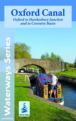 Oxford Canal Map: Oxford to Hawkesbury Junction and to Coventry Basin - Waterways Series (Sheet map, folded)