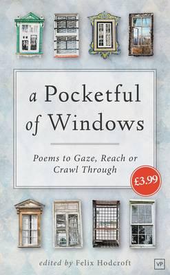 A Pocketful of Windows: Poems to Gaze, Reach or Crawl Through (Paperback)