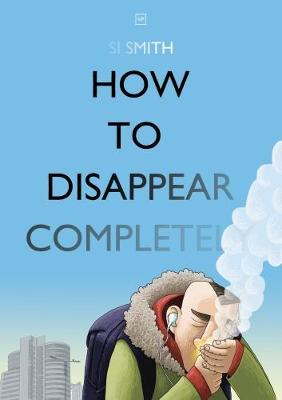 How to Disappear Completely (Paperback)
