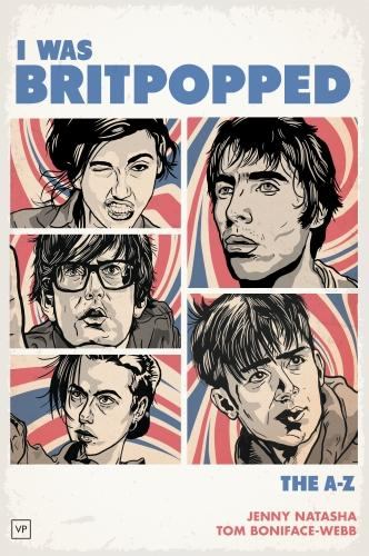 I Was Britpopped: The A-Z of Britpop (Paperback)