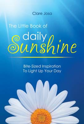 The Little Book Of Daily Sunshine: Bite-sized Inspiration To Light Up Your Day (Paperback)