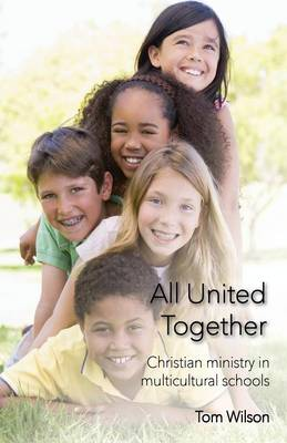 All United Together: Christian Ministry in Multi-Cultural Schools (Paperback)