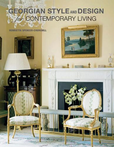 Georgian Style and Design for Contemporary Living (Hardback)