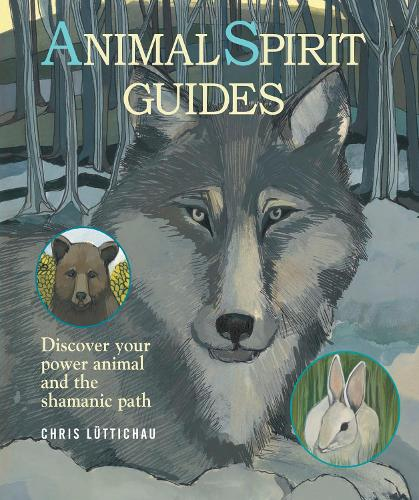 Animal Spirit Guides: How to Discover Your Power Animal and the Shamanic Path (Paperback)
