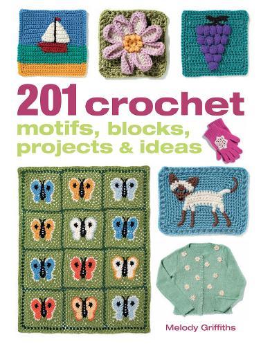 201 Crochet Motifs, Blocks, Projects & Ideas (Paperback)