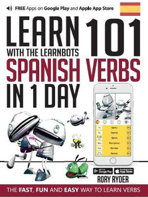 Learn 101 Spanish Verbs In 1 day: With LearnBots - LearnBots (Paperback)