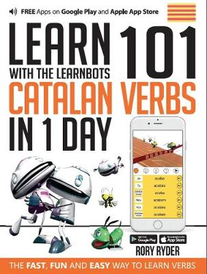 Learn 101 Catalan Verbs In 1 day: With LearnBots - LearnBots (Paperback)