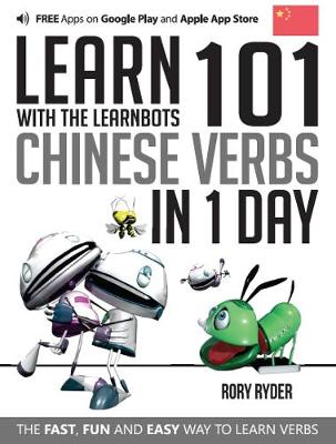 Learn 101 Chinese Verbs in 1 Day: With LearnBots - LearnBots (Paperback)