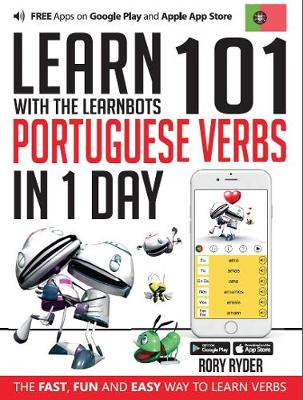 Learn 101 Portuguese Verbs In 1 day: With LearnBots - LearnBots (Paperback)