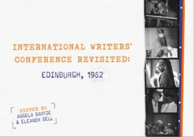 The International Writers' Conference Revisited: Edinburgh 1962 (Paperback)