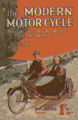 The Modern Motorcycle 1915: How to Run, Ride and Repair it (Hardback)