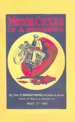 Motorcycles in a Nutshell 1923: A Simple Explanation of the Working of the Modern Motorcycle 1923 (Paperback)