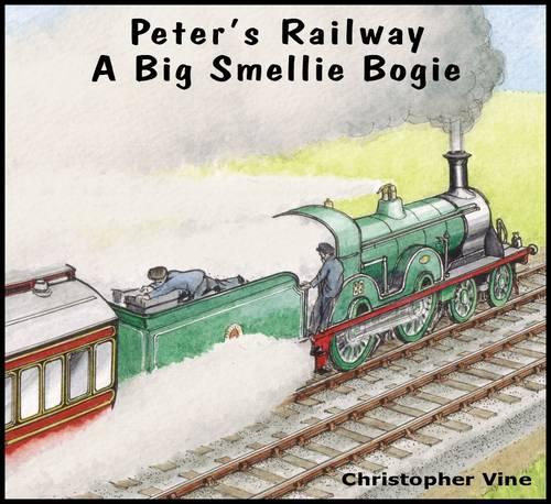 Peter's Railway a Big Smellie Bogie - Peter's Railway (Paperback)