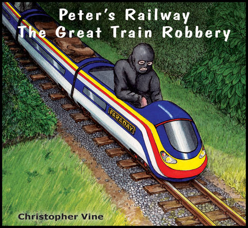 Peter's Railway the Great Train Robbery - Peter's Railway (Paperback)