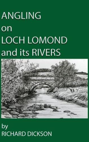 Angling on Loch Lomond and its Rivers (Hardback)