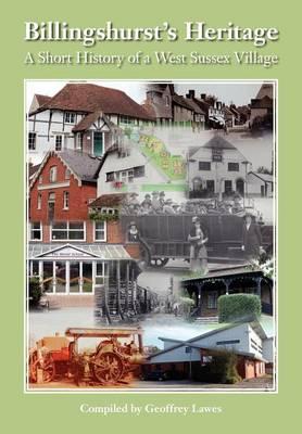 Billingshurst Heritage - a Short History of a West Sussex Village (Paperback)