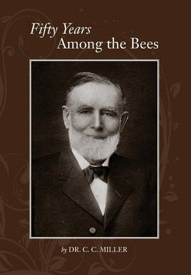 Fifty years among Bees (Paperback)