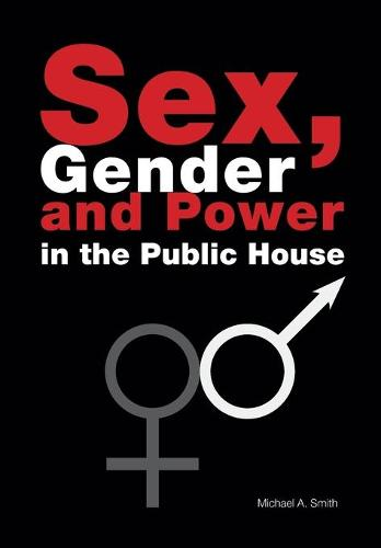 Sex, Gender, Power in the Public House (Paperback)