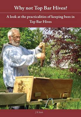 Why Not Top Bar Hives? (Paperback)