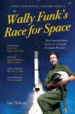 Wally Funk's Race for Space: The Extraordinary Story of a Female Aviation Pioneer (Paperback)