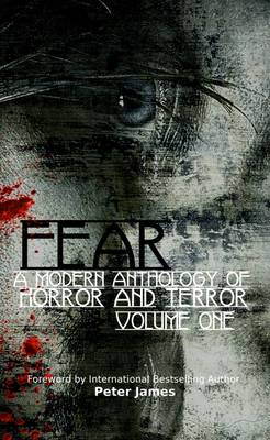 Fear: A Modern Anthology of Horror and Terror: 1 (Paperback)
