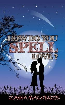 How Do You Spell Love? (Paperback)
