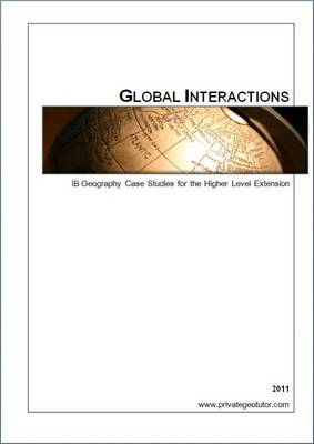 Global Interactions: IB Geography Case Studies for the Higher Level Extension (Paperback)