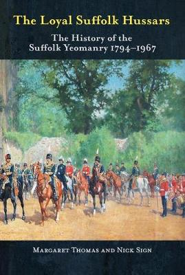 The Loyal Suffolk Hussars: The History of the Suffolk Yeomanry 1794-1967 (Hardback)