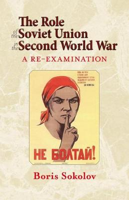 The Role of the Soviet Union in the Second World War: A Re-Examination - Helion Studies in Military History (Paperback)