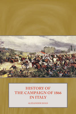 History of the Campaign of 1866 in Italy (Hardback)