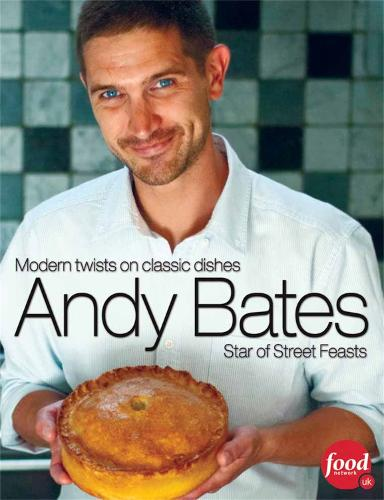 Andy Bates: Modern twists on classic dishes (Paperback)