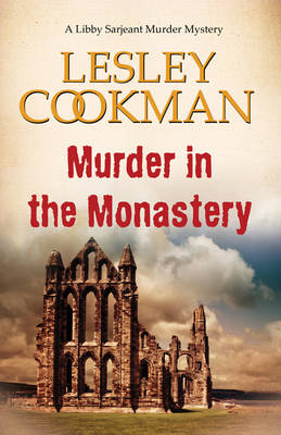 Murder in the Monastery - A Libby Sarjeant Murder Mystery Series 11 (Paperback)