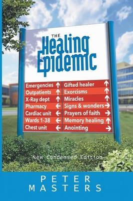 The Healing Epidemic: New Condensed Edition (Paperback)