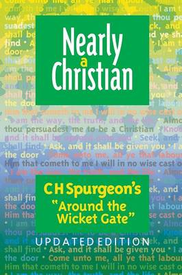 Nearly a Christian: Updated Edition of ''Around the Wicket Gate'' (Paperback)