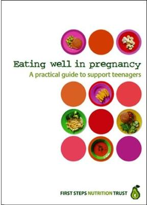 Eating well in pregnancy: A practical guide to Support Teenagers (Spiral bound)