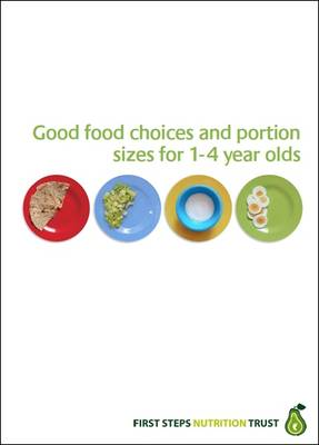 Good Food Choices and Portion Sizes for 1-4 Year Olds (Spiral bound)