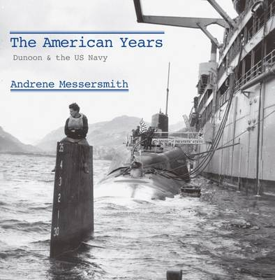 The American Years: Dunoon AD the U.S. Navy (Paperback)