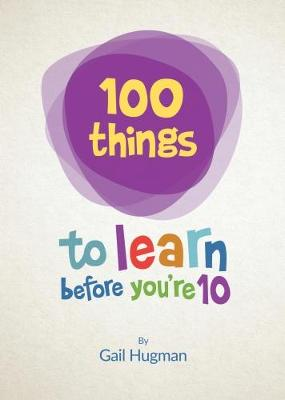 100 Things to Learn Before You're 10 (Hardback)